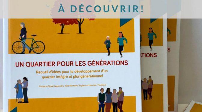À découvrir - Un quartier pour les générations. Recueil d'idées pour le développement d'un quartier intégré et plurigénérationnel